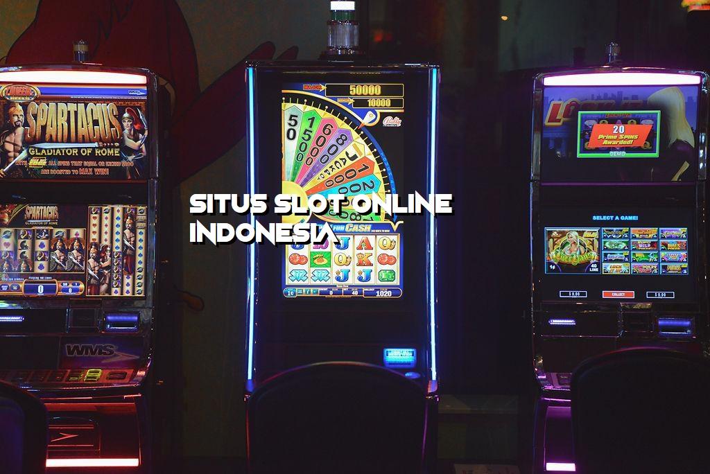 Situs Slot Online Indonesia Terbaik Dan Terbesar